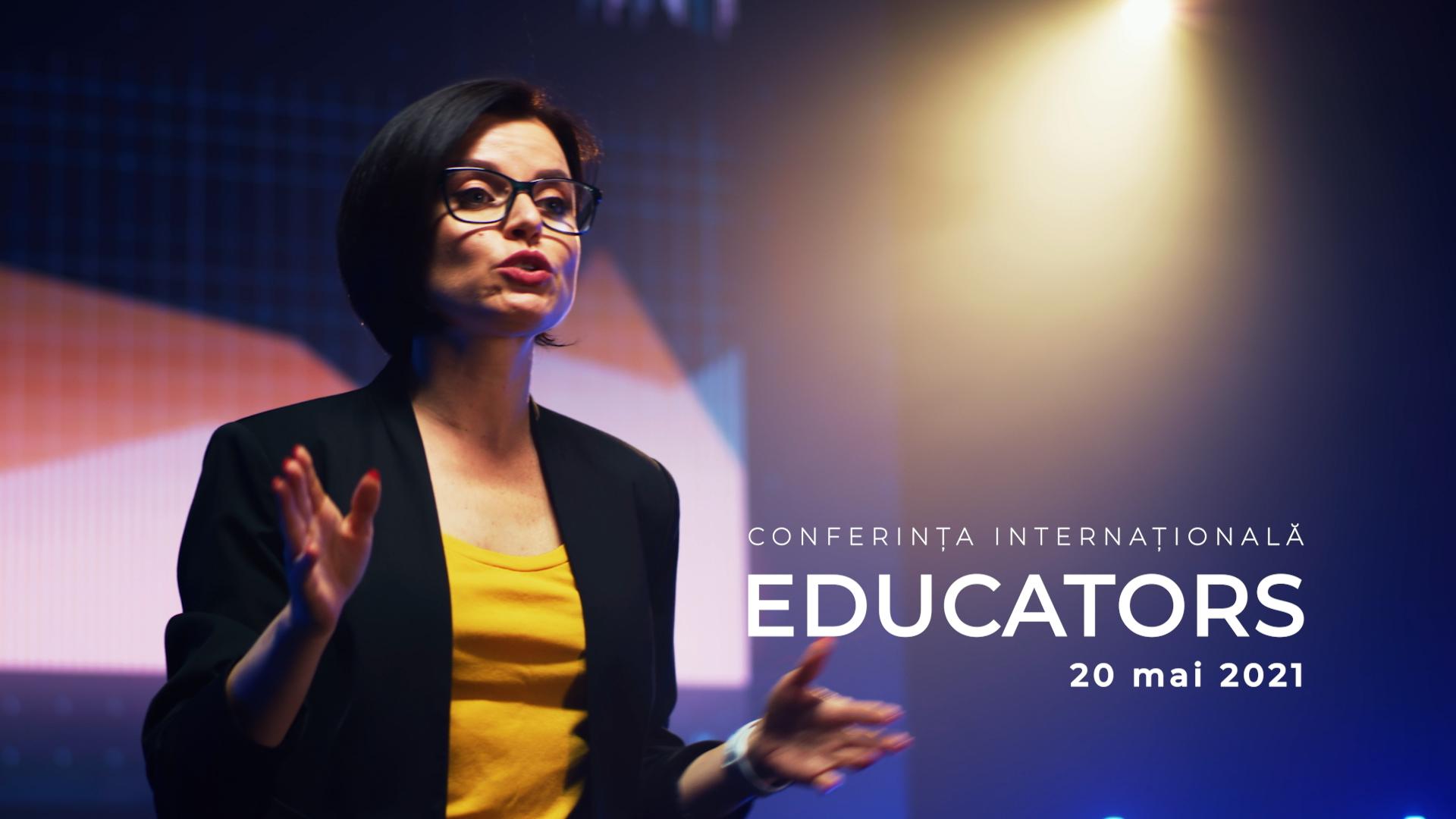 """Conferința Internațională """"EDUCATORS"""""""